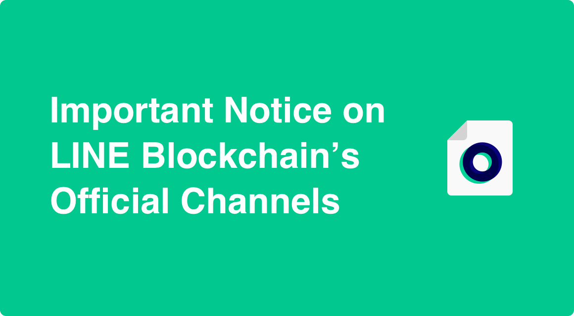 Important Notice on LINE Blockchain's Official Channels