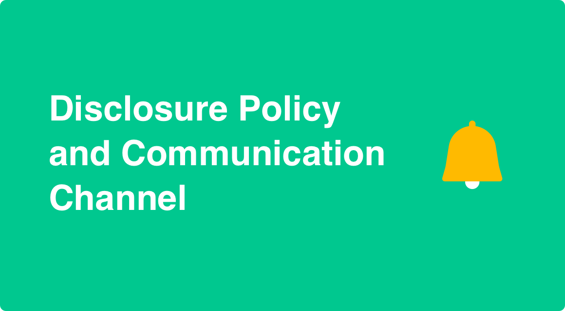 Disclosure Policy and Communication Channel
